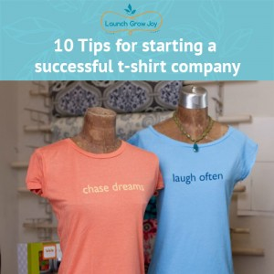 10 Tips for starting a successful t-shirt company