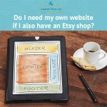 Do I need my own website if I also have an Etsy shop?