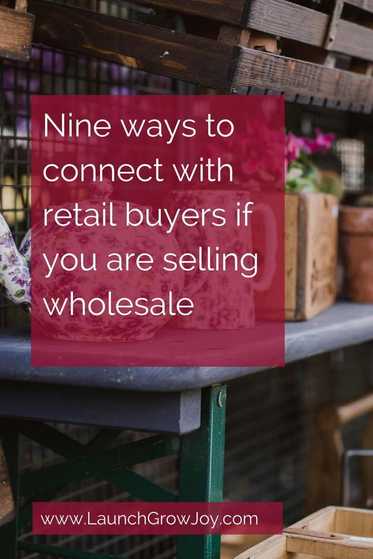 Selling wholesale - nine ways to connect with buyers