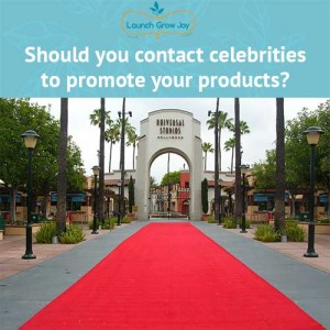 Should you contact celebrities to promote your products