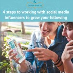 4 Steps to Working with Social Media Influencers to Grow Your Following